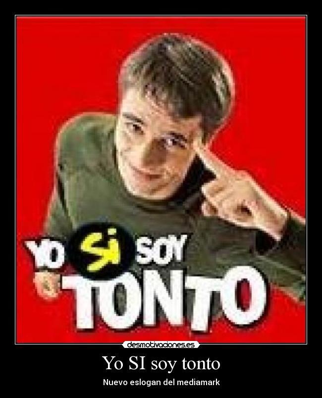 img.desmotivaciones.es_201102_yosisoytonto.jpg